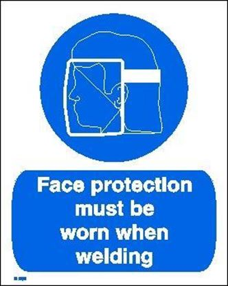 Picture of FACE PROTECTION MUST BE WORN WHEN WELDING  20x25